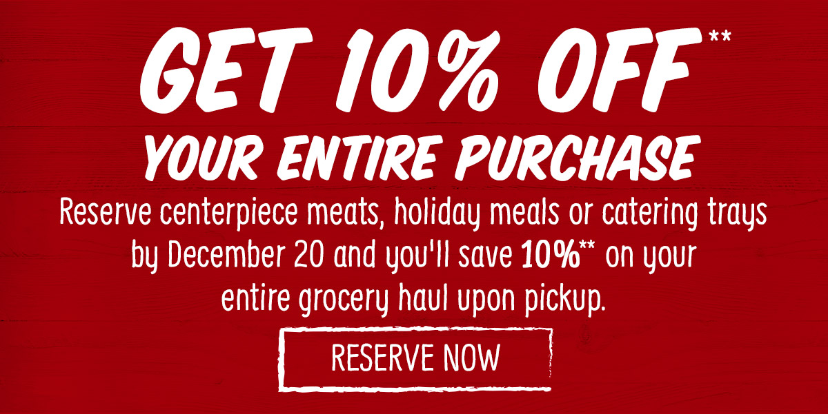 Get 10% off* your entire purchase