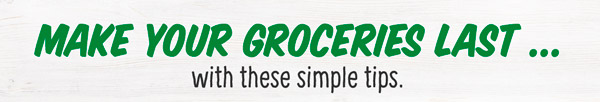 Make Your Groceries Last ...