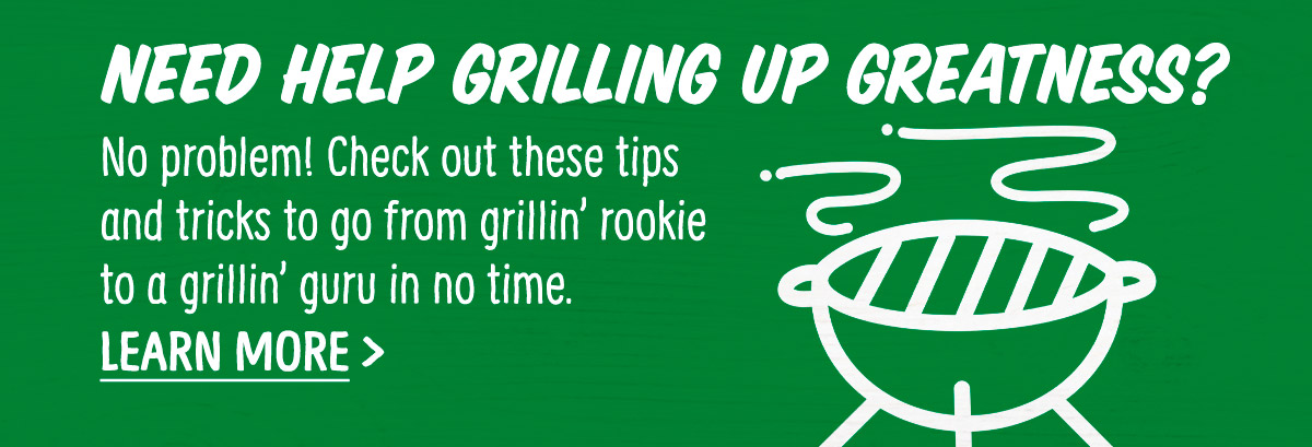 Need Help Grilling up Greatness?