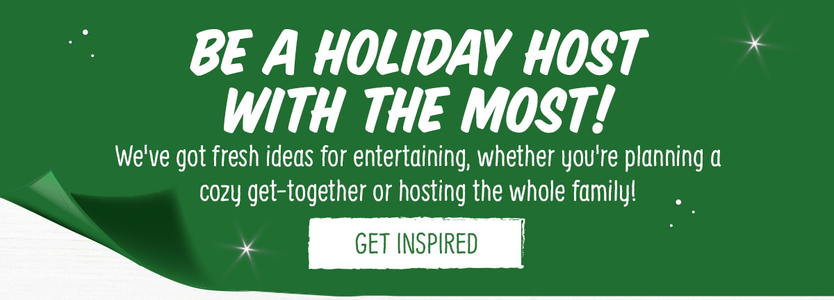 Be a Holiday Host with the Most!