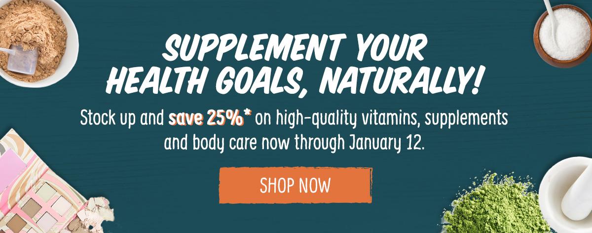 Supplement your health goals, naturally!